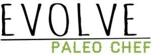 Evolve Paleo Chef